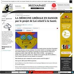LA MÉDECINE LIBÉRALE EN DANGER par le projet de Loi relatif à la Santé.
