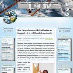 Khat Hansen, femme-médecine Choctaw, sur les peuples de la réalité multidimensionnelle