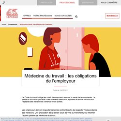 Médecine du travail : les obligations de l'employeur