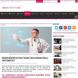 Médecine du futur et sécurité, quelles mesures pour la santé ?