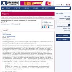 JOHN LIBBEY EUROTEXT - NOV 2012 - Supplémentation en calcium et vitamine D : plus nuisible qu'utile ?