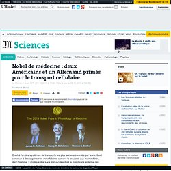 Trois Nobel de médecine pour le transport cellulaire