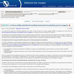 MEDECINE DES VOYAGES 20/05/15 La France modifie profondément la politique de prévention du paludisme pour les voyageurs