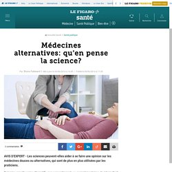 Médecines alternatives: qu'en pense la science?