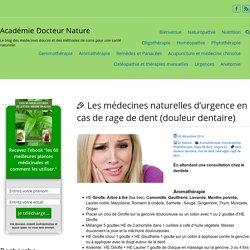 Les médecines naturelles d'urgence en cas de rage de dent (douleur dentaire)