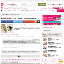 Médecines douces: Poussée dentaire : phyto, homéo… les remèdes nature