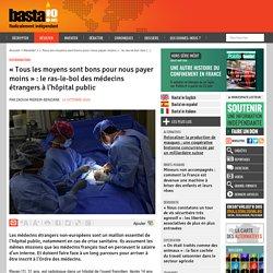 « Tous les moyens sont bons pour nous payer moins » : le ras-le-bol des médecins étrangers à l'hôpital public