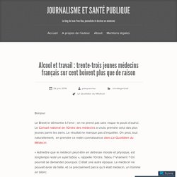Alcool et travail : trente-trois jeunes médecins français sur cent boivent plus que de raison