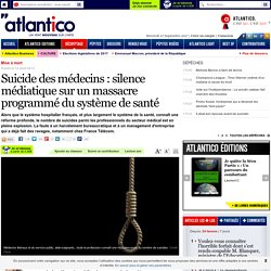 Suicide des médecins : silence médiatique sur un massacre du système de santé