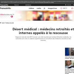 Désert médical : médecins retraités et internes appelés à la rescousse