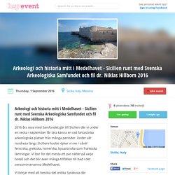 Arkeologi och historia mitt i Medelhavet - Sicilien runt med Svenska Arkeologiska Samfundet och fil dr. Niklas Hillbom 2016