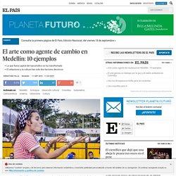 El arte como agente de cambio en Medellín: 10 ejemplos