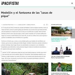 """Medellín y el fantasma de las """"casas de pique"""""""