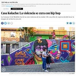 Medellin: Casa Kolacho: La violencia se cura con hip hop