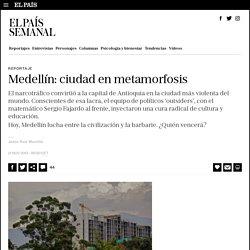 Medellín: ciudad en metamorfosis