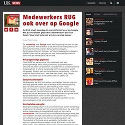 Medewerkers RUG ook over op Google