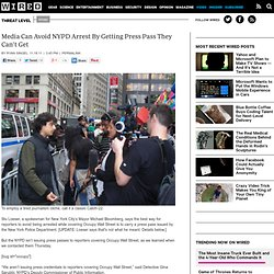 Media Can Avoid NYPD Arrest By Getting Press Pass They Can't Get