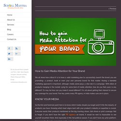 How to Gain Media Attention for Your Brand - Scroll Mantra