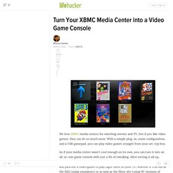 Turn Your XBMC Media Center into a Video Game Console - Xbmc - L