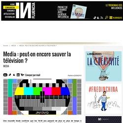 Media : Peut-on encore sauver le télévision ?