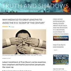 Why media go to great lengths to avoid the 9/11 'scoop of the century'