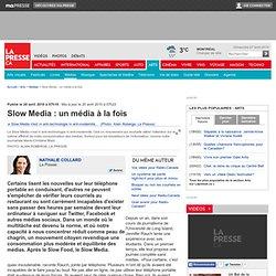 Slow Media : un média à la fois