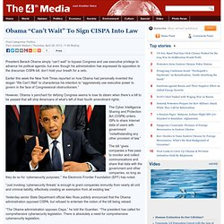 """Obama """"Can't Wait"""" To Sign CISPA Into Law"""