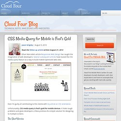 » CSS Media Query for Mobile is Fool's Gold Cloud Four Blog