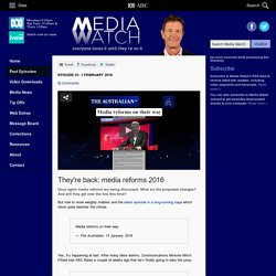 Media Watch: They're back: media reforms 2016 (01/02/2016)
