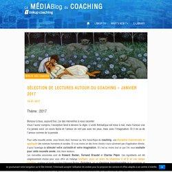 MEDIABlog du COACHING – Linkup Coaching » Sélection de lectures autour du coaching – Janvier 2017
