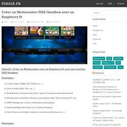 Créer un Mediacenter/NAS/Seedbox avec un Raspberry Pi