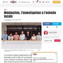 Médiacités, l'investigation à l'échelle locale