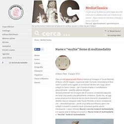 """MediaClassica: Nuove e """"vecchie"""" forme di multimedialità - Loescher Editore"""