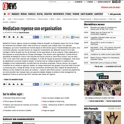 MediaCom repense son organisation