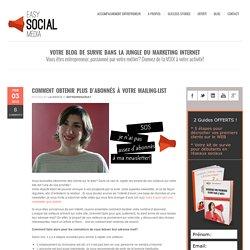 Easy Social MediaComment obtenir plus d'abonnés à votre mailing-list - Easy Social Media