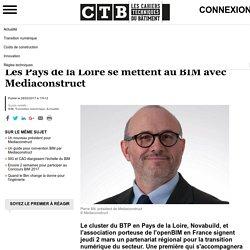 Les Pays de la Loire se mettent au BIM avec Mediaconstruct - Cahiers Techniques du Bâtiment (CTB)