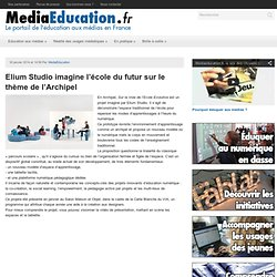 Elium Studio imagine l'école du futur sur le thème de l'Archipel