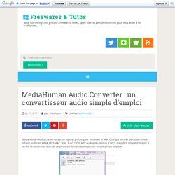 MediaHuman Audio Converter : un convertisseur audio simple d'emploi