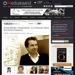 Cross Media / transmedia : s'y retrouver dans les droits d'auteurs