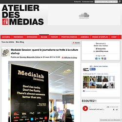 Medialab Session: quand le journalisme se frotte à la culture start-up