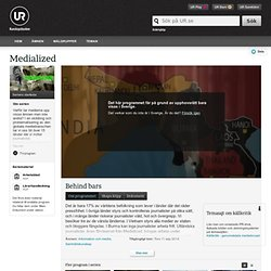 Medialized: Behind bars