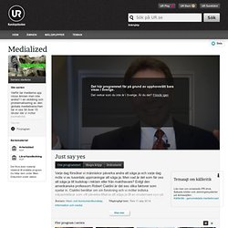 Medialized : Just say yes