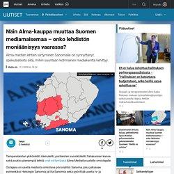 Näin Alma-kauppa muuttaa Suomen mediamaisemaa – onko lehdistön moniäänisyys vaarassa?