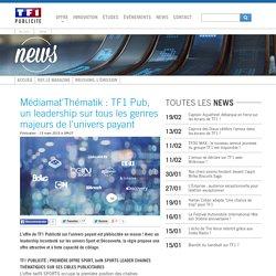 Médiamat'Thématik : TF1 Pub, un leadership sur tous les genres majeurs de l'univers payant - News