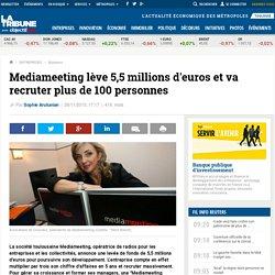 Mediameeting lève 5,5 millions d'euros et va recruter plus de 100 personnes