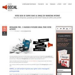 Easy Social MediaMessagerie pro : 5 raisons d'utiliser Gmail pour votre activité! - Easy Social Media