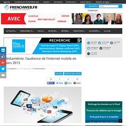 Médiamétrie: l'audience de l'internet mobile en mars 2013