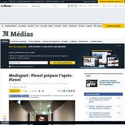 Mediapart: Plenel prépare l'après-Plenel