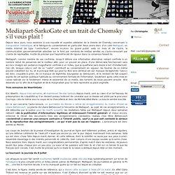 Mediapart-SarkoGate et un trait de Chomsky s'il vous plait ! - P