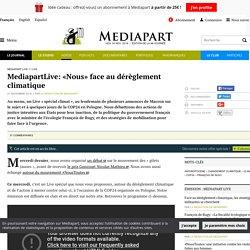 MediapartLive: «Nous» face au dérèglement climatique